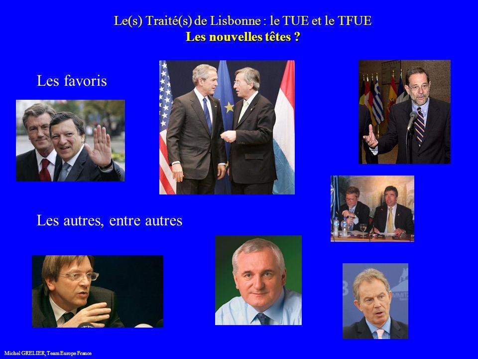 Les nouvelles têtes . Le(s) Traité(s) de Lisbonne : le TUE et le TFUE Les nouvelles têtes .