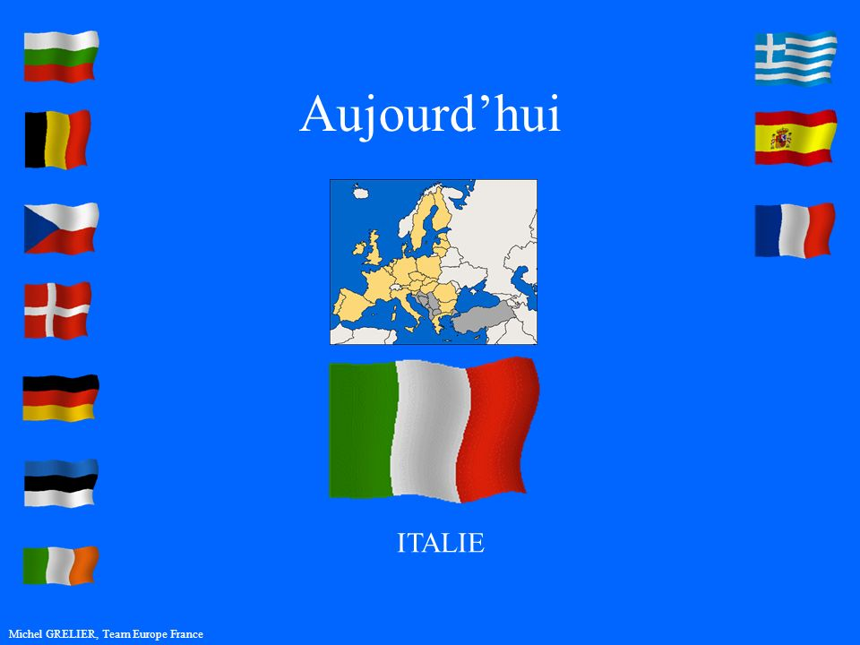 Aujourdhui Michel GRELIER, Team Europe France ITALIE