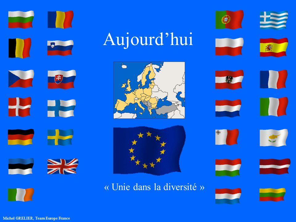 Aujourdhui Michel GRELIER, Team Europe France « Unie dans la diversité »