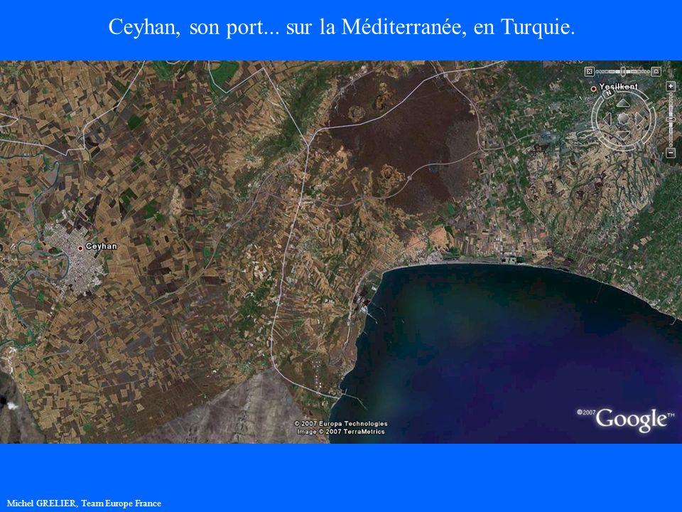 Michel GRELIER, Team Europe France Ceyhan, son port... sur la Méditerranée, en Turquie.