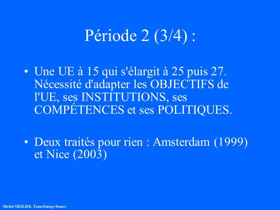 Période 2 (3/4) : Une UE à 15 qui s élargit à 25 puis 27.