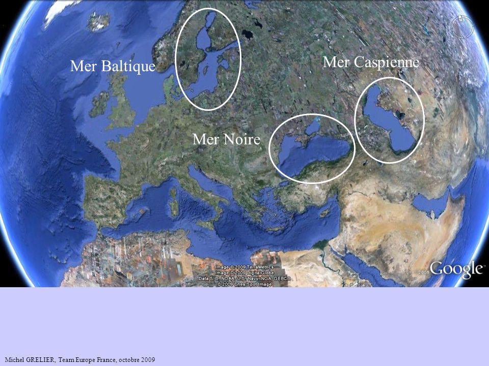 Mer Baltique Mer Noire Mer Caspienne Mer Méditerranée Michel GRELIER, Team Europe France, octobre 2009