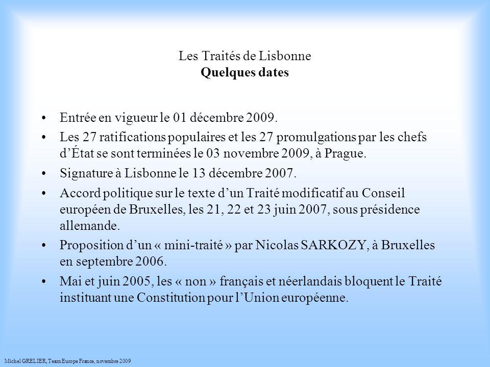 Les Traités de Lisbonne Quelques dates Entrée en vigueur le 01 décembre 2009.