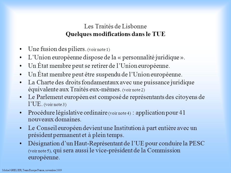 Les Traités de Lisbonne Quelques modifications dans le TUE Une fusion des piliers.