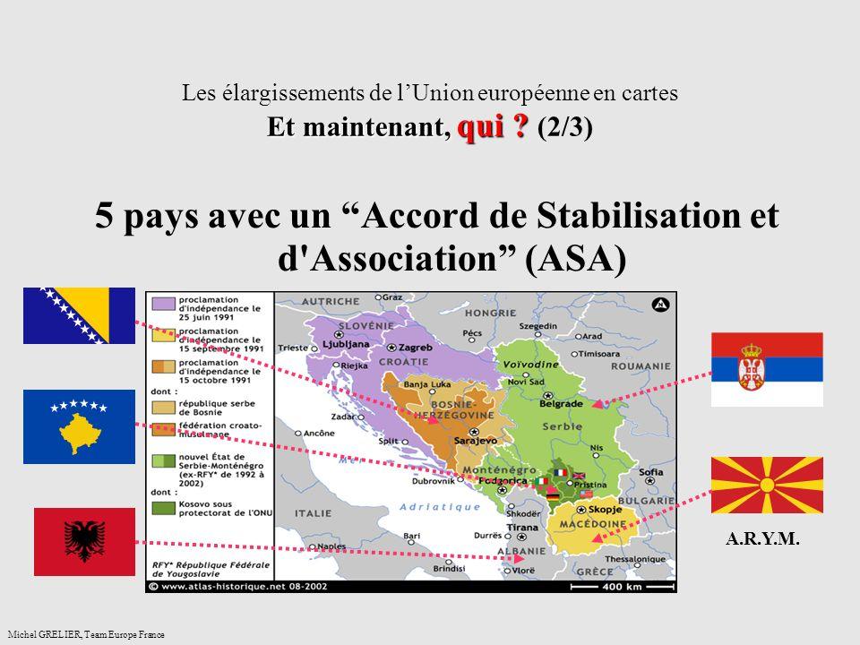 Et maintenant, qui ? Les élargissements de lUnion européenne en cartes Et maintenant, qui ? (2/3) Michel GRELIER, Team Europe France 5 pays avec un Ac
