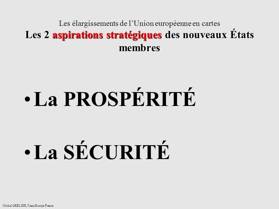 Les 2 aspirations stratégiques des nouveaux États membres Les élargissements de lUnion européenne en cartes Les 2 aspirations stratégiques des nouveau