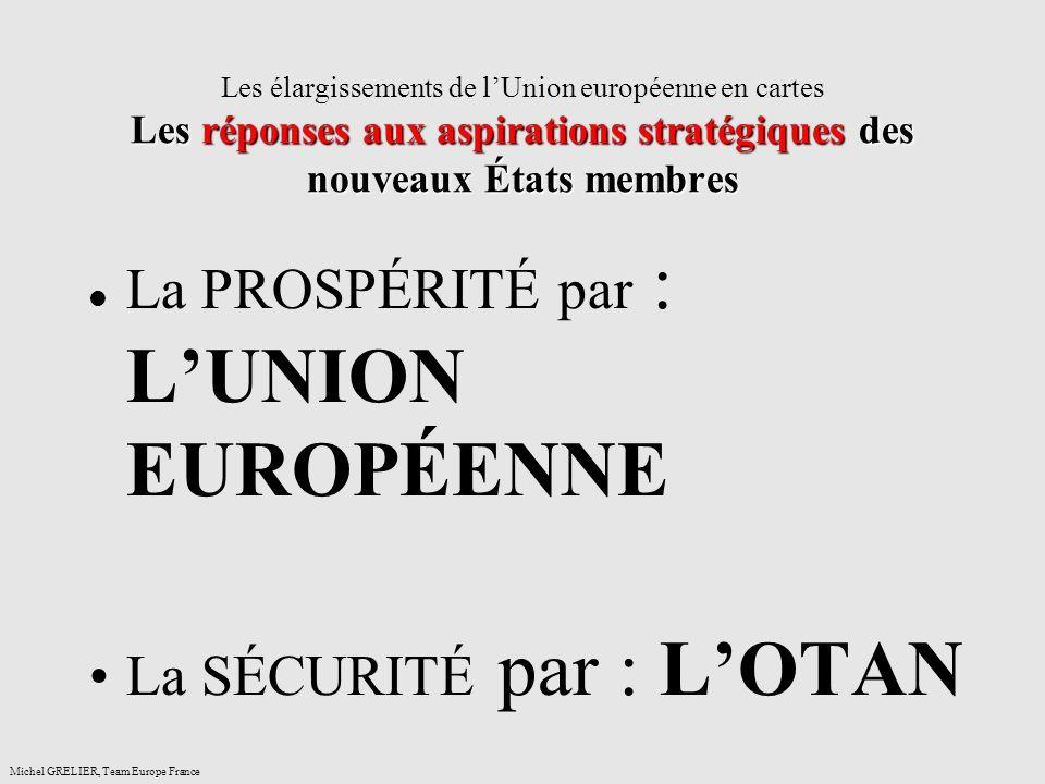 Les réponses aux aspirations stratégiques des nouveaux États membres Les élargissements de lUnion européenne en cartes Les réponses aux aspirations st