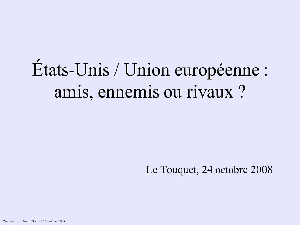 États-Unis / Union européenne : amis, ennemis ou rivaux .
