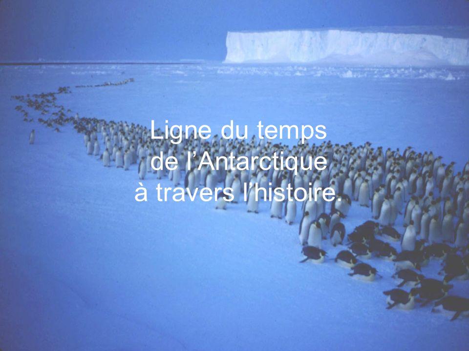 Ligne du temps de lAntarctique à travers lhistoire.