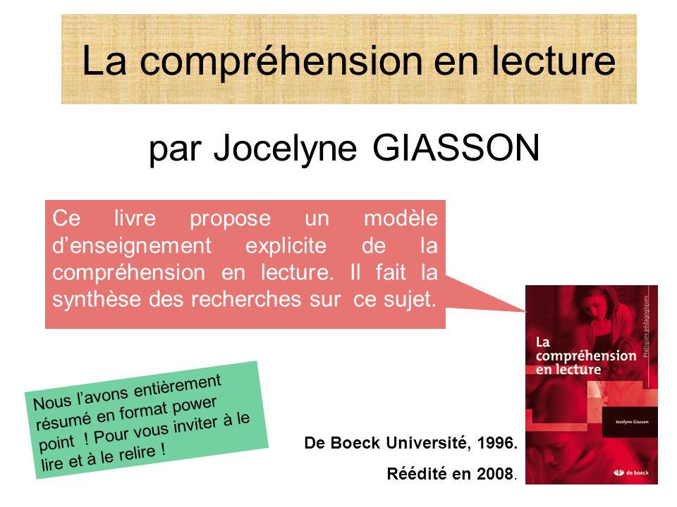 La compréhension en lecture par Jocelyne GIASSON De Boeck Université, 1996. Réédité en 2008. Ce livre propose un modèle denseignement explicite de la