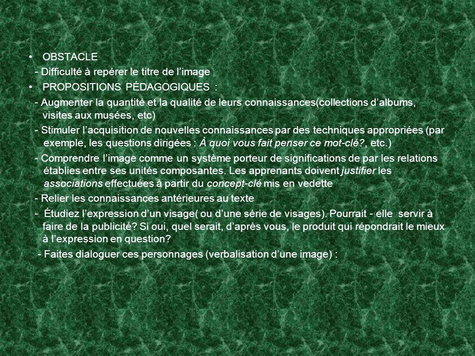 OBSTACLE - Difficulté à repérer le titre de limage PROPOSITIONS PÉDAGOGIQUES : - Augmenter la quantité et la qualité de leurs connaissances(collection