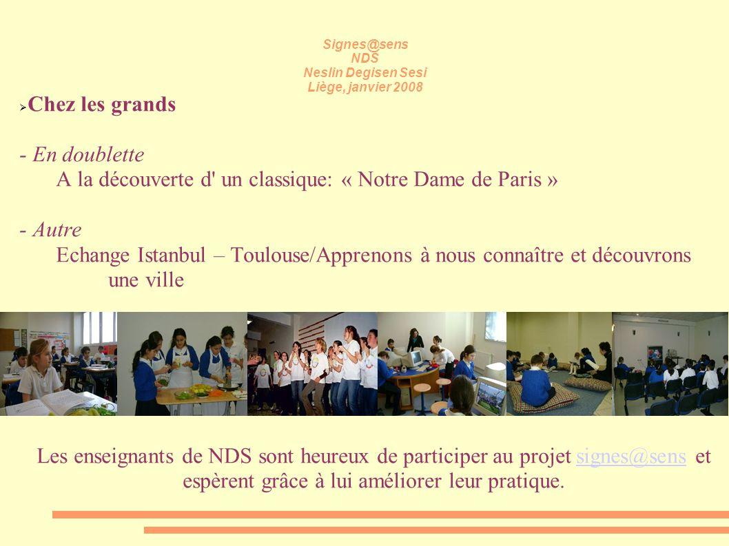 Signes@sens NDS Neslin Degisen Sesi Liège, janvier 2008 Chez les grands - En doublette A la découverte d' un classique: « Notre Dame de Paris » - Autr