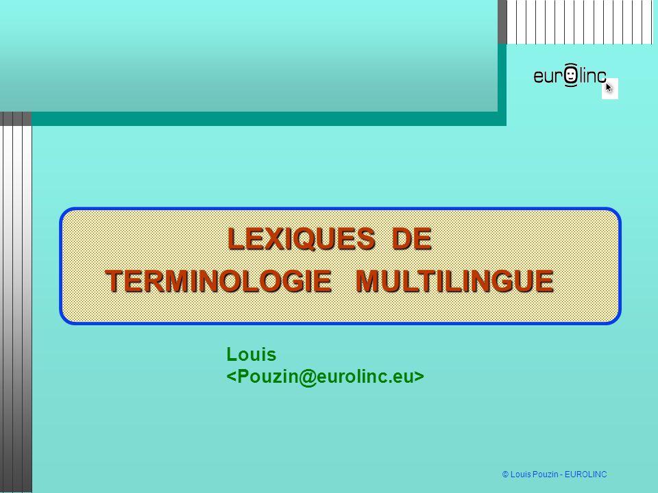 © Louis Pouzin - EUROLINC INTERNET - LE PASSÉ MUTATIONS DES TELECOMS LEXIQUES DE TERMINOLOGIE MULTILINGUE Louis