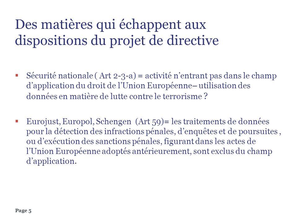 Page 5 Des matières qui échappent aux dispositions du projet de directive Sécurité nationale ( Art 2-3-a) = activité nentrant pas dans le champ dappli