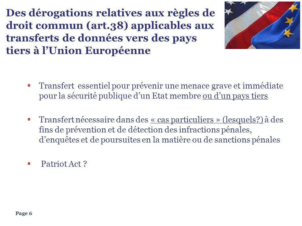 Page 6 Des dérogations relatives aux règles de droit commun (art.38) applicables aux transferts de données vers des pays tiers à lUnion Européenne Tra