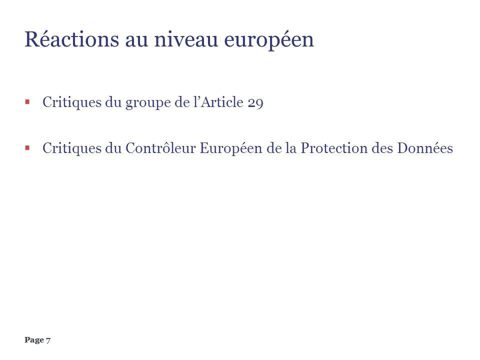 Page 7 Réactions au niveau européen Critiques du groupe de lArticle 29 Critiques du Contrôleur Européen de la Protection des Données