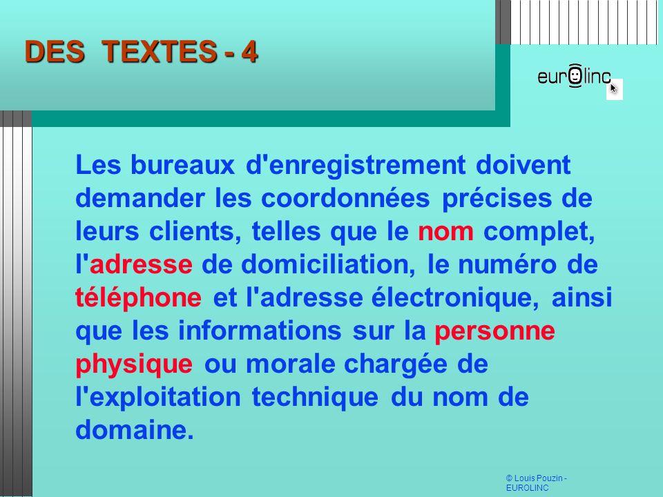 © Louis Pouzin - EUROLINC DES TEXTES - 4 Les bureaux d'enregistrement doivent demander les coordonnées précises de leurs clients, telles que le nom co