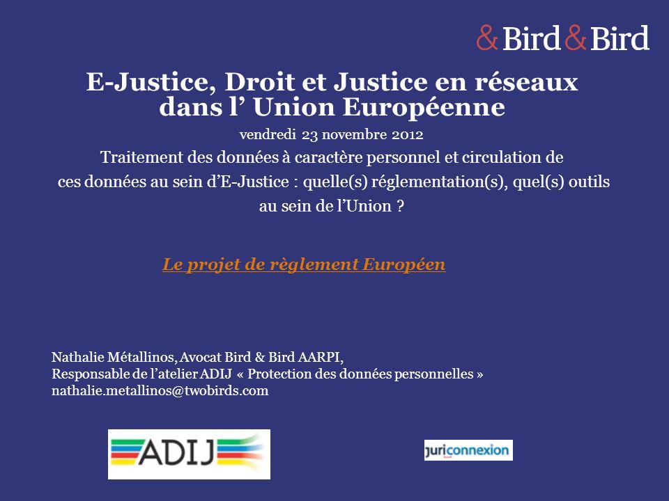 E-Justice, Droit et Justice en réseaux dans l Union Européenne vendredi 23 novembre 2012 Traitement des données à caractère personnel et circulation d