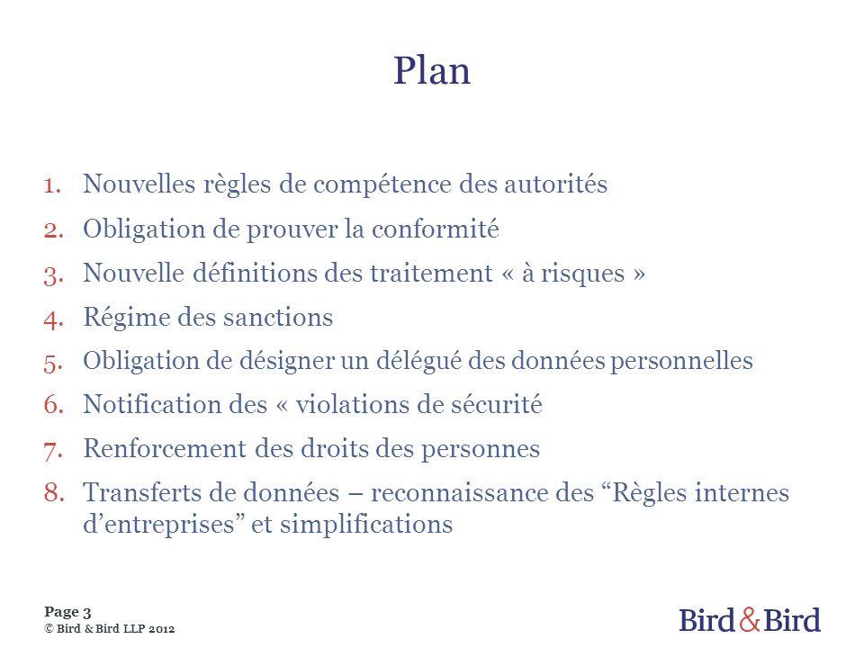 Page 3 © Bird & Bird LLP 2012 Plan 1.Nouvelles règles de compétence des autorités 2.Obligation de prouver la conformité 3.Nouvelle définitions des tra