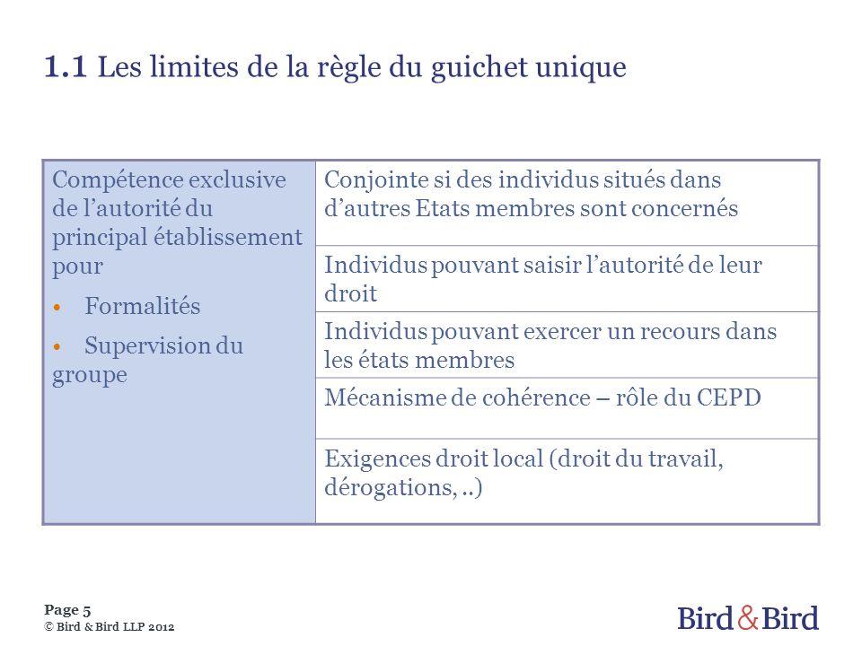 Page 5 © Bird & Bird LLP 2012 1.1 Les limites de la règle du guichet unique Compétence exclusive de lautorité du principal établissement pour Formalit