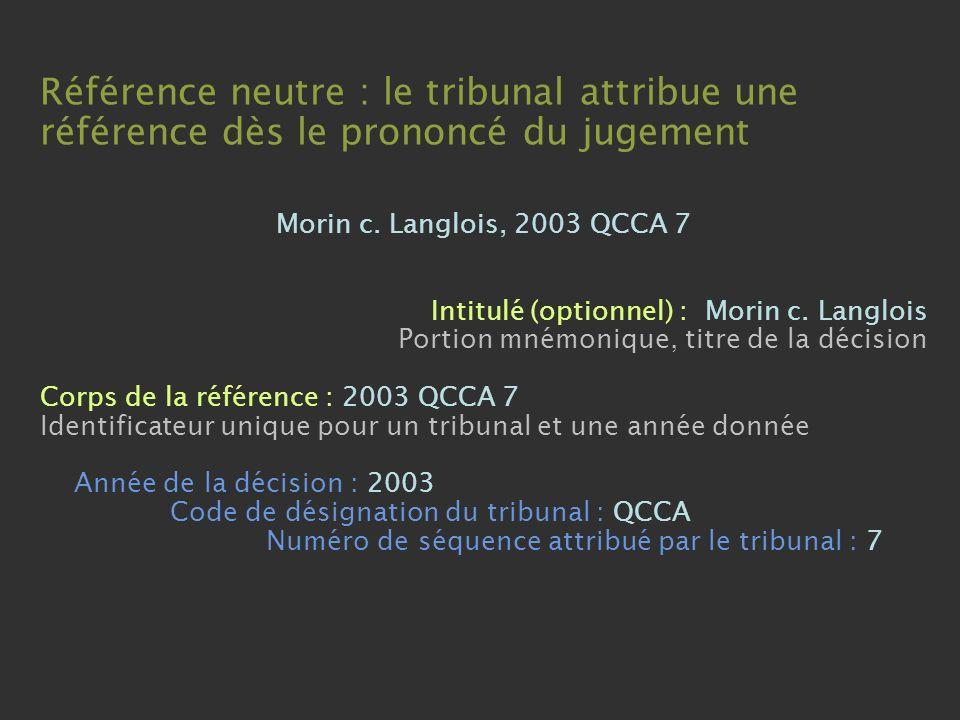 Référence neutre : le tribunal attribue une référence dès le prononcé du jugement Morin c.