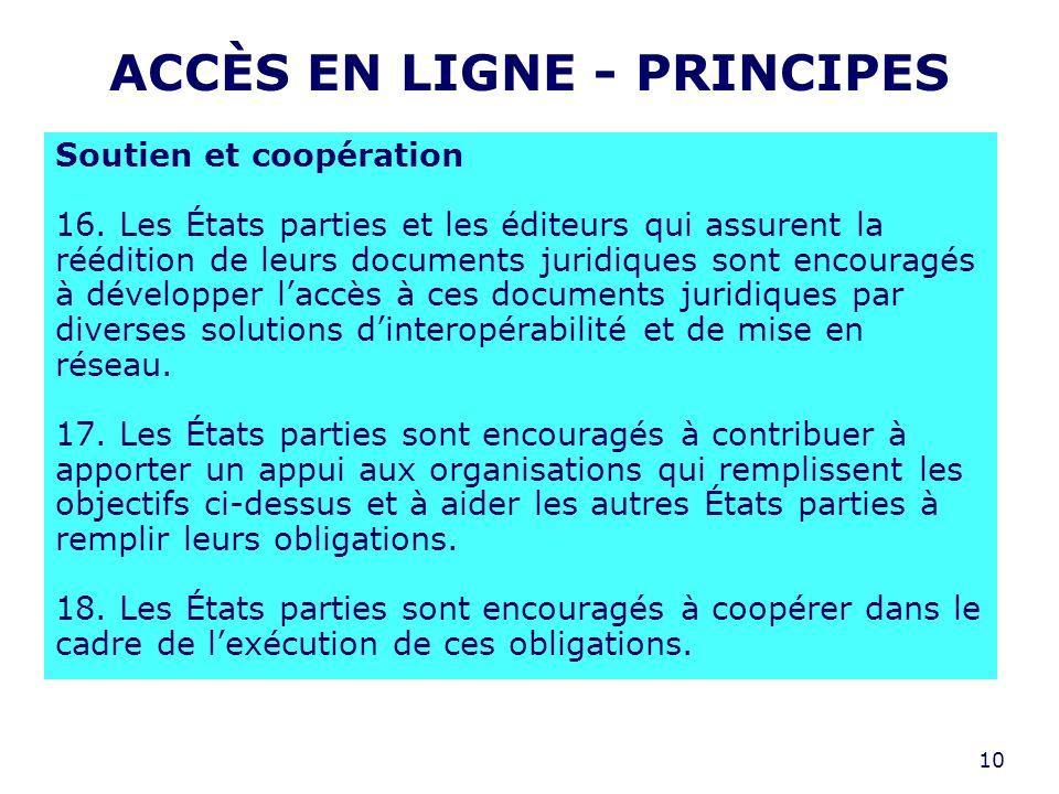 10 ACCÈS EN LIGNE - PRINCIPES Soutien et coopération 16.