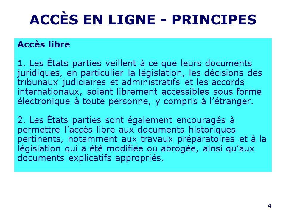 4 ACCÈS EN LIGNE - PRINCIPES Accès libre 1.