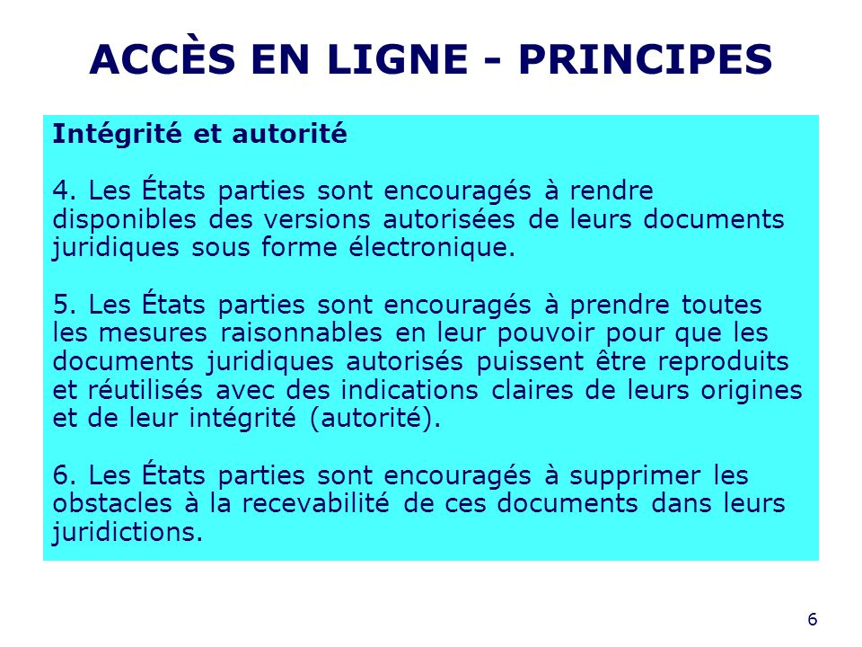 6 ACCÈS EN LIGNE - PRINCIPES Intégrité et autorité 4.