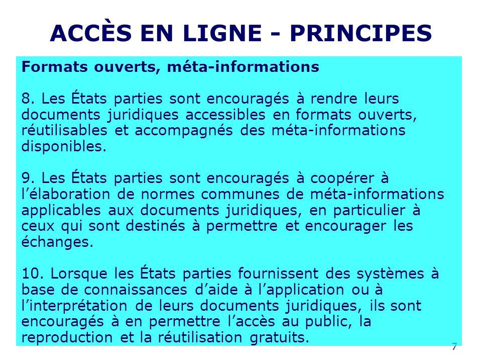 7 ACCÈS EN LIGNE - PRINCIPES Formats ouverts, méta-informations 8.