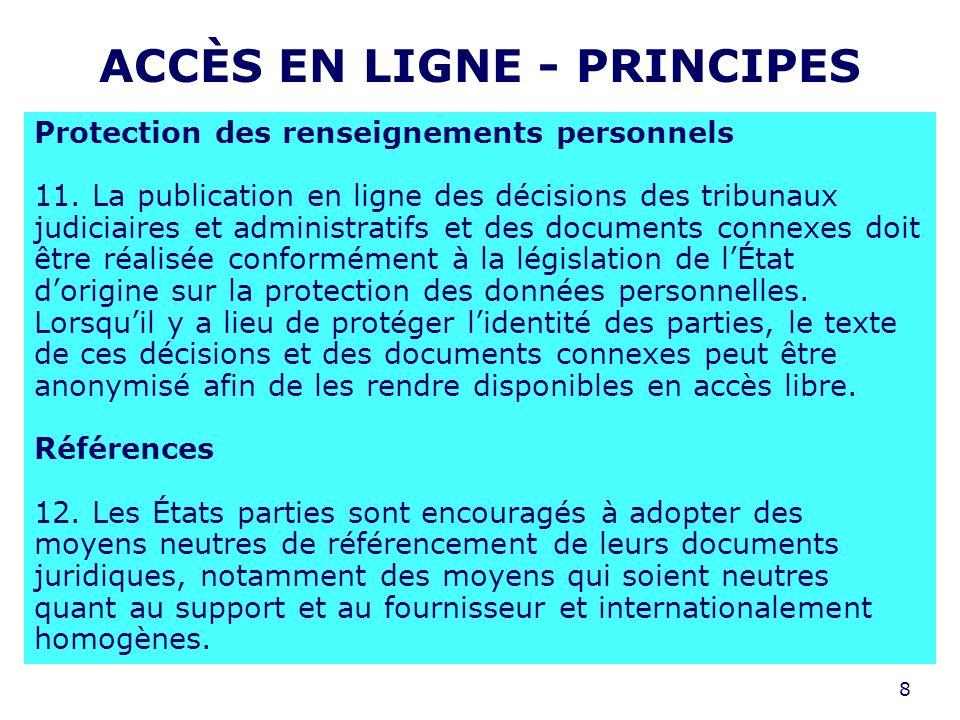 8 ACCÈS EN LIGNE - PRINCIPES Protection des renseignements personnels 11.