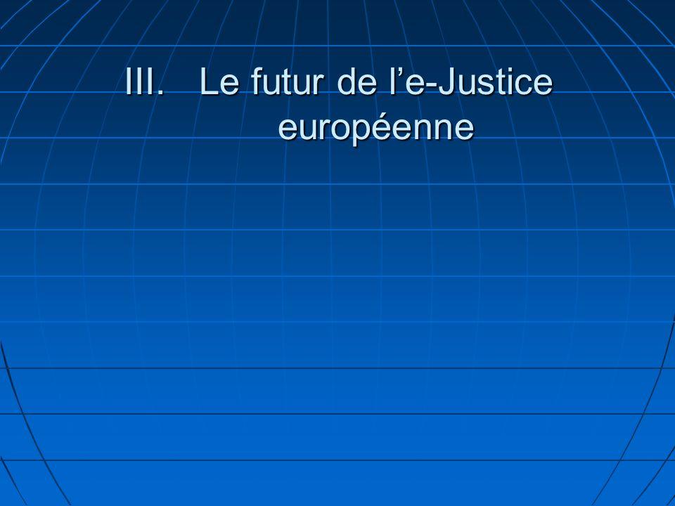 III.Le futur de le-Justice européenne