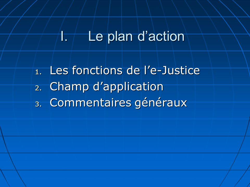 I.Le plan daction 1. Les fonctions de le-Justice 2. Champ dapplication 3. Commentaires généraux