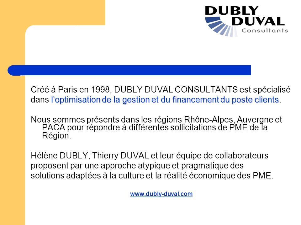 Créé à Paris en 1998, DUBLY DUVAL CONSULTANTS est spécialisé loptimisation de la gestion et du financement du poste clients dans loptimisation de la g