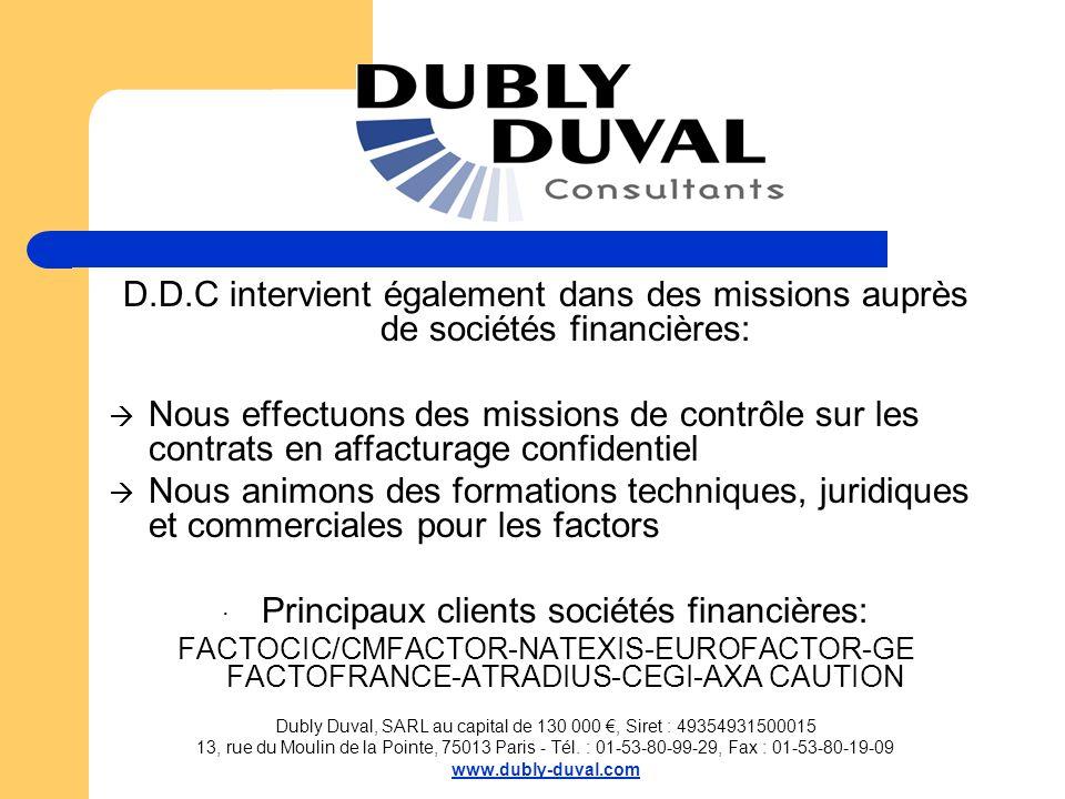 D.D.C intervient également dans des missions auprès de sociétés financières: Nous effectuons des missions de contrôle sur les contrats en affacturage