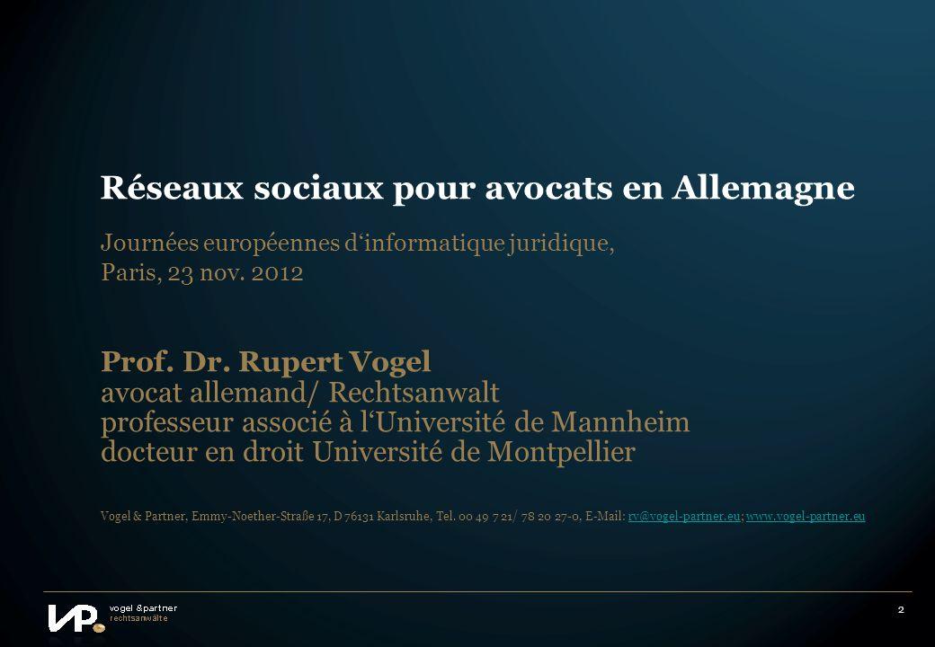 2 Réseaux sociaux pour avocats en Allemagne Journées européennes dinformatique juridique, Paris, 23 nov.