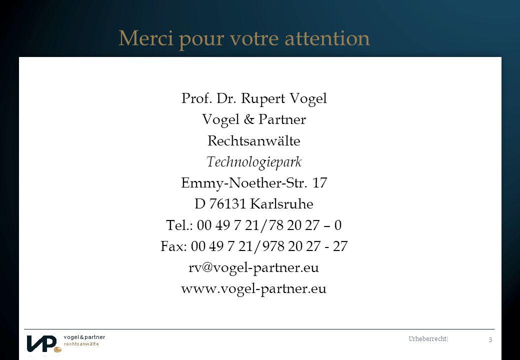 Titelmasterformat durch Klicken bearbeiten Urheberrecht| 5 Merci pour votre attention Prof.