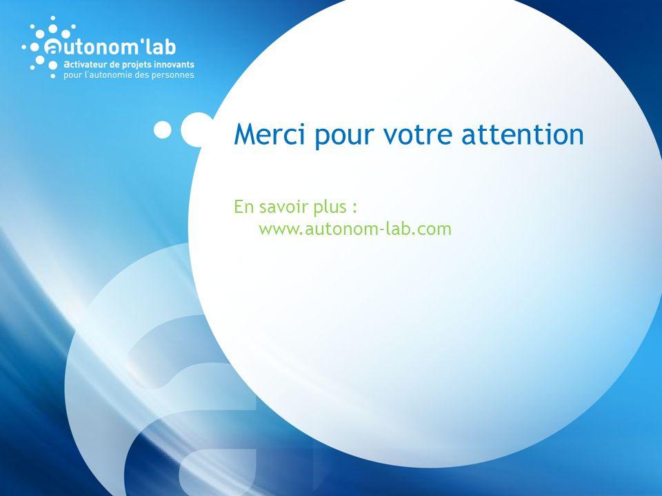 Merci pour votre attention En savoir plus : www.autonom-lab.com