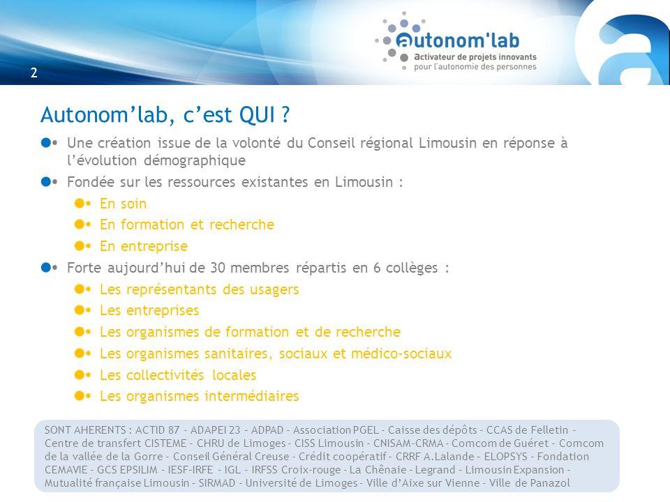 2 Autonomlab, cest QUI ? Une création issue de la volonté du Conseil régional Limousin en réponse à lévolution démographique Fondée sur les ressources