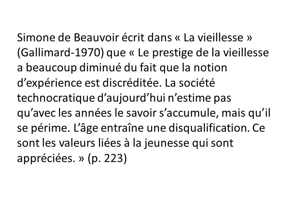 Une vision positive Cest celle que Simone de Beauvoir évoque en envisageant un autre modèle social où les rapports entre générations seraient plus équilibrés et plus justes.