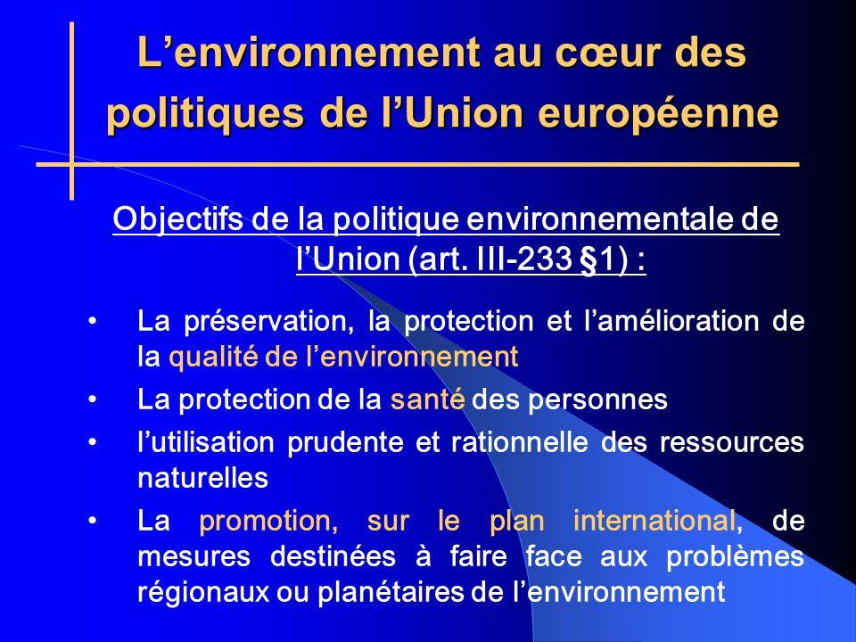 Lenvironnement au cœur des politiques de lUnion européenne Objectifs de la politique environnementale de lUnion (art.