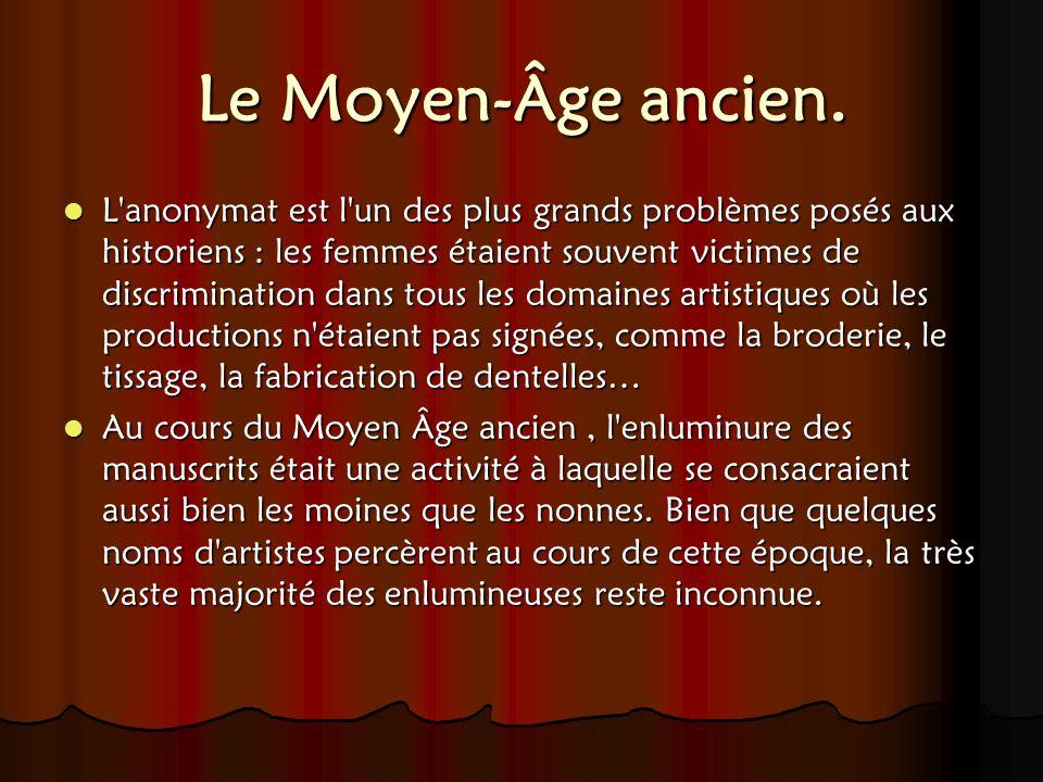 Le Moyen-Âge ancien.