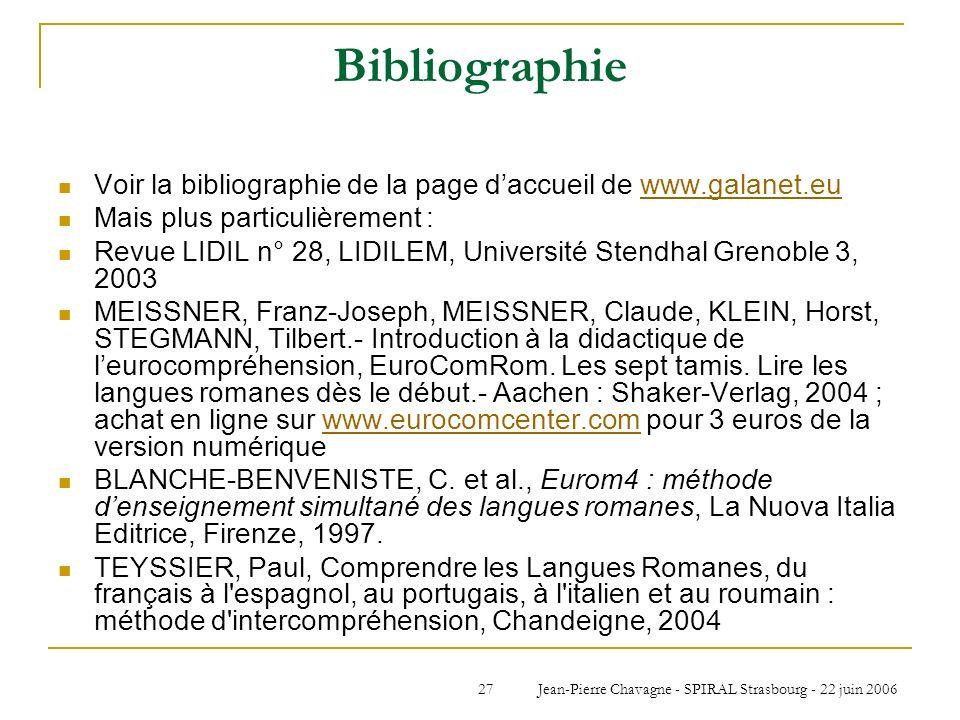 Jean-Pierre Chavagne - SPIRAL Strasbourg - 22 juin 200627 Bibliographie Voir la bibliographie de la page daccueil de www.galanet.euwww.galanet.eu Mais