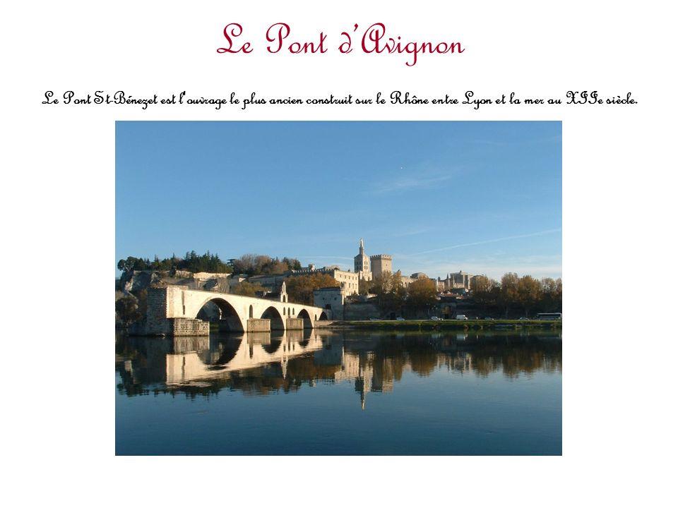 Le Pont dAvignon Le Pont St-Bénezet est l'ouvrage le plus ancien construit sur le Rhône entre Lyon et la mer au XIIe siècle.