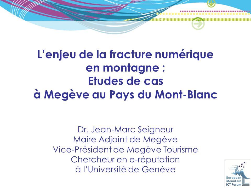 Lenjeu de la fracture numérique en montagne : Etudes de cas à Megève au Pays du Mont-Blanc Dr.