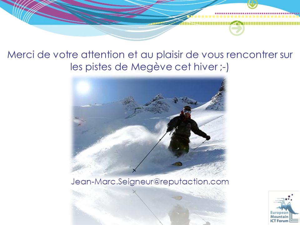 Merci de votre attention et au plaisir de vous rencontrer sur les pistes de Megève cet hiver ;-) Jean-Marc.Seigneur@reputaction.com