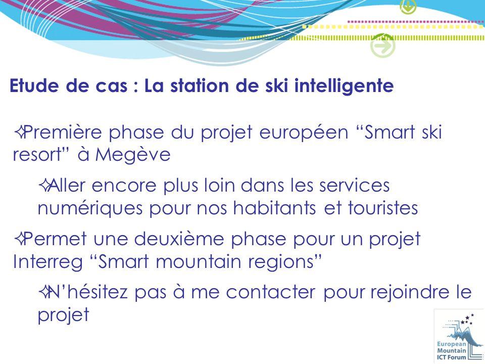 Etude de cas : La station de ski intelligente Première phase du projet européen Smart ski resort à Megève Aller encore plus loin dans les services numériques pour nos habitants et touristes Permet une deuxième phase pour un projet Interreg Smart mountain regions Nhésitez pas à me contacter pour rejoindre le projet