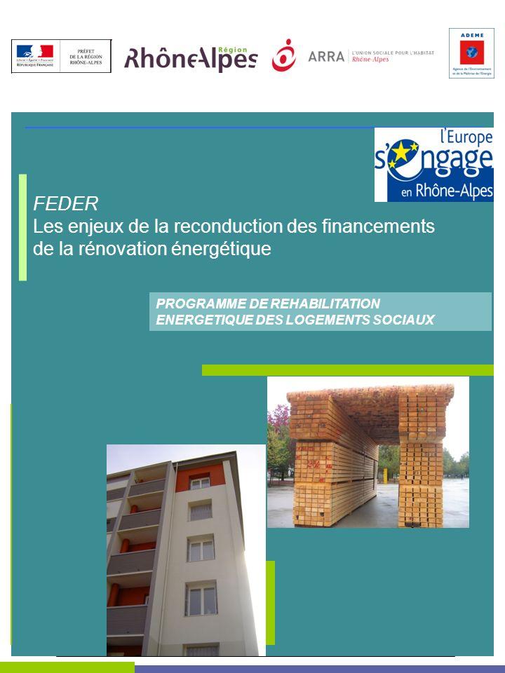 FEDER Les enjeux de la reconduction des financements de la rénovation énergétique PROGRAMME DE REHABILITATION ENERGETIQUE DES LOGEMENTS SOCIAUX