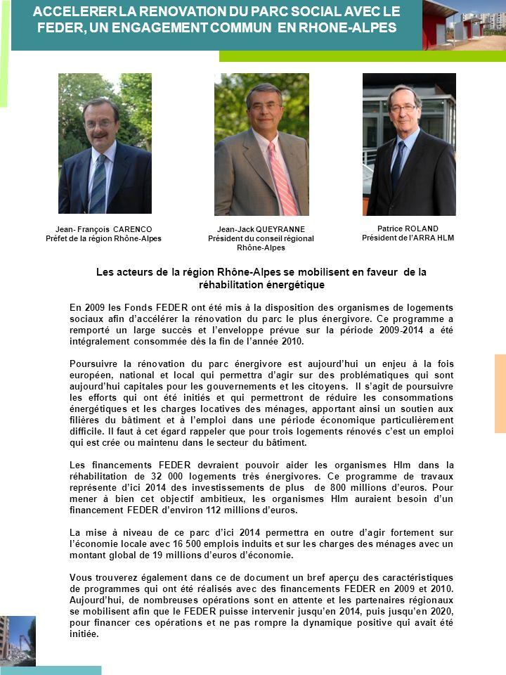 ACCELERER LA RENOVATION DU PARC SOCIAL AVEC LE FEDER, UN ENGAGEMENT COMMUN EN RHONE-ALPES Les acteurs de la région Rhône-Alpes se mobilisent en faveur