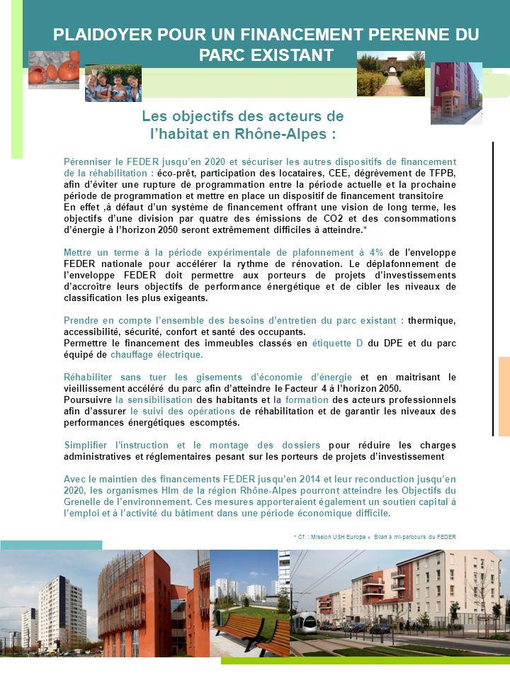 Les objectifs des acteurs de lhabitat en Rhône-Alpes : Pérenniser le FEDER jusquen 2020 et sécuriser les autres dispositifs de financement de la réhab