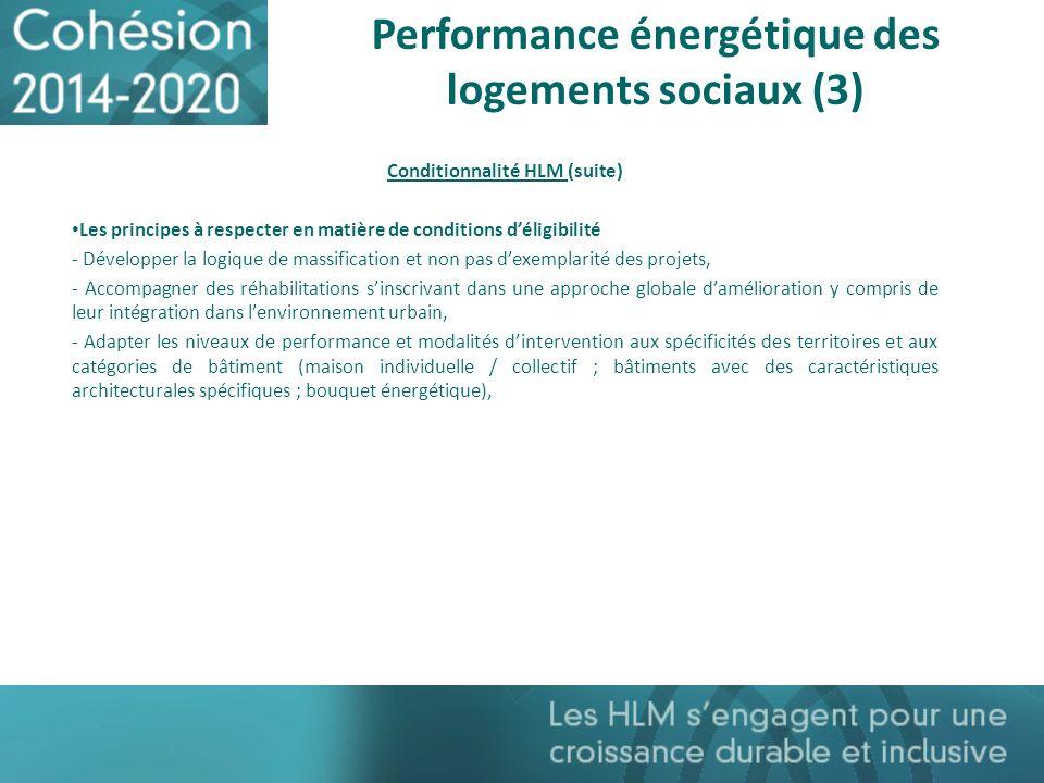 Performance énergétique des logements sociaux (3) Conditionnalité HLM (suite) Les principes à respecter en matière de conditions déligibilité - Dévelo